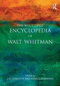 The routledge encyclopedia of Walt Whitman